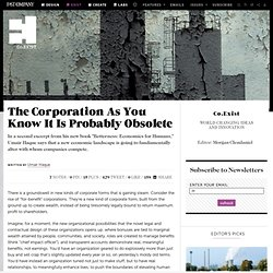 The Corporation As You Know It Is Probably Obsolete