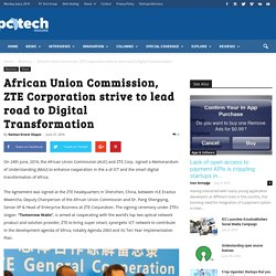 African Union Commission, ZTE Corporation strive to lead road to Digital Transformation