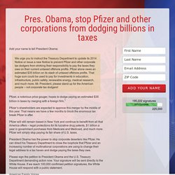 Pres. Obama, stop Pfizer and other corporations from dodging billions in taxes