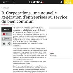B. Corporations, une nouvelle génération d'entreprises au service du bien commun