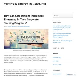 How Can Corporations Implement E-learning in Their Corporate Training Programs?