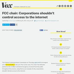 FCC chair: Corporations shouldn't control access to the internet
