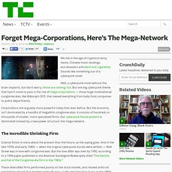Forget Mega-Corporations, Here's The Mega-Network