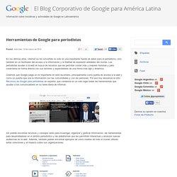 Herramientas de Google para periodistas - El Blog Corporativo de Google para América Latina