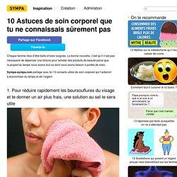 10Astuces desoin corporel que tuneconnaissais sûrement pas