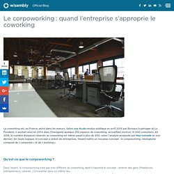 Le corpoworking : quand l'entreprise s'approprie le coworking