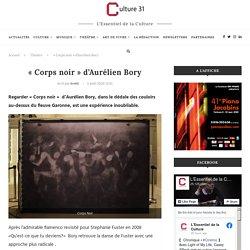 « Corps noir » d'Aurélien Bory au Théâtre Garonne
