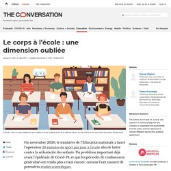 Le corps à l'école : une dimension oubliée / The conversation, janvier 2021