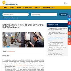 Know the Correct Time to Change Your Old Hot Water System