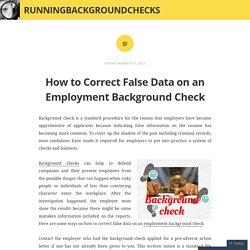 How to Correct False Data on an Employment Background Check