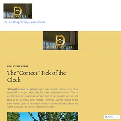 "The ""Correct"" Tick of the Clock – real estate agent in jacksonville nc"