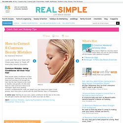 How to Correct 8 Common Beauty Mistakes | Real Simple