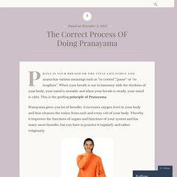 The Correct Process OF Doing Pranayama