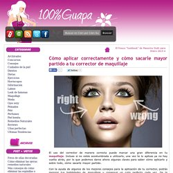 Cómo aplicar correctamente y cómo sacarle mayor partido a tu corrector de maquillaje