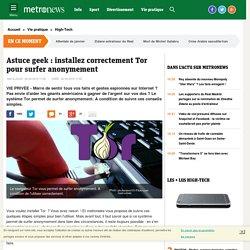 VIE PRIVÉE - Astuce geek : installez correctement Tor pour surfer anonymement