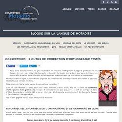 Correcteur d'orthographe : 5 outils testés pour vous!