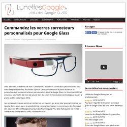 Commandez les verres correcteurs personnalisés pour Google Glass