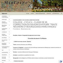 """Collège – Cycle 4 – Classe de 4e, correction du devoir d'Histoire """"Traite négrière et bourgeoisies marchandes."""""""