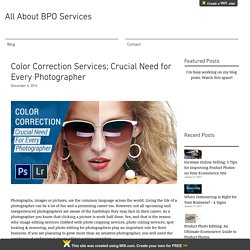 Color Correction Services; Crucial Need for Every Photographer