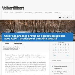 Créer ses propres profils de correction optique avec ALPC : profilage et contrôle qualité