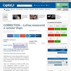 CORRECTION - - La Fnac renoncerait à racheter Virgin