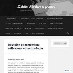Révision et correction: réflexions et technologie – L'atelier d'écriture au primaire