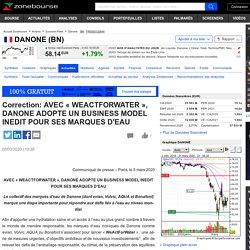 Correction: AVEC « WEACTFORWATER », DANONE ADOPTE UN BUSINESS MODEL INEDIT POUR SES MARQUES D'EAU