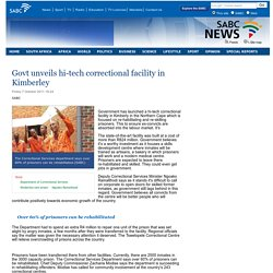 Govt unveils hi-tech correctional facility in Kimberley :Friday 7 October 2011