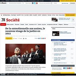 De la correctionnelle aux assises, le nouveau visage de la justice en 2012