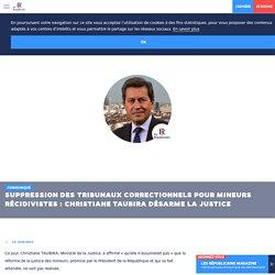 Suppression des tribunaux correctionnels pour mineurs récidivistes : Christiane Taubira désarme la justice