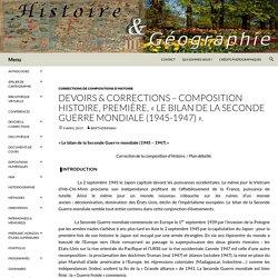 DEVOIRS & CORRECTIONS – COMPOSITION Histoire, Première, «Le bilan de la Seconde Guerre mondiale (1945-1947)».