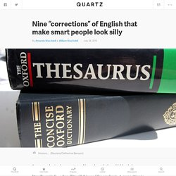 "Nine ""corrections"" of English that make smart people look silly"