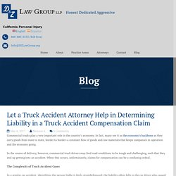 Let a Truck Accident Attorney Help in Determining Liability in a Truck Accident Compensation Claim