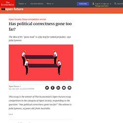Has political correctness gone too far? - Open Society: Essay competition winner