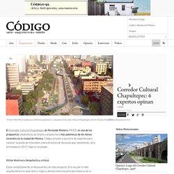 Corredor Cultural Chapultepec: 6 expertos opinan