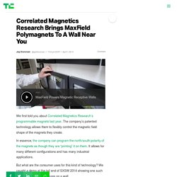 Correlated Magnetics Research Brings MaxField Polymagnets To A Wall Near You