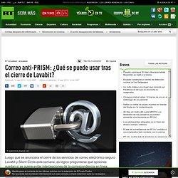 Correo anti-PRISM: ¿Qué se puede usar tras el cierre de Lavabit?