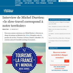 Interview de Michel Durrieu: «le slow-travel correspond à notre territoire»