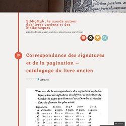 Correspondance des signatures et de la pagination – catalogage du livre ancien
