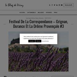 Expériences - Grignan, Durance et la Drôme provençale #3 - Le Blog de Viinz