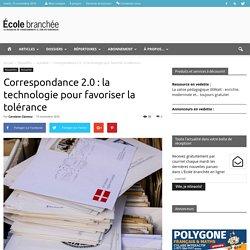 Correspondance 2.0 : la technologie pour favoriser la tolérance