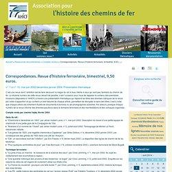 Correspondances. Revue d'histoire ferroviaire, bimestriel, 9,50 (...) - AHICF