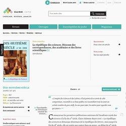 La république des sciences. Réseaux des correspondances, des académies et des livres scientifiques