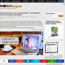 Comment trouver des correspondants ? Les meilleurs sites d'échange linguistique