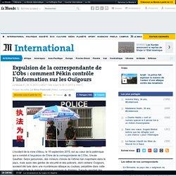 Expulsion de la correspondante de L'Obs: comment Pékin contrôle l'information sur les Ouïgours