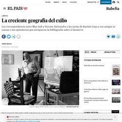Crítica de 'Cartas a sus amigos', 'Correspondencia entre Cecilia G. de Guitarte y Silvia Mistral', 'Epistolario entre Max Aub y Vicente Aleixandre': La creciente geografía del exilio