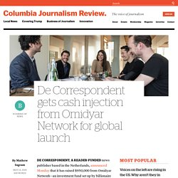 De Correspondent gets cash injection from Omidyar Network for global launch