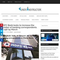 HDFC Bank looks to increase the number of banking correspondents to 25K by March
