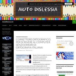 Correttore ortografico; per scrivere al computer senza errori di ortografia italiana