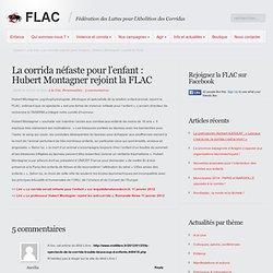 La corrida néfaste pour l'enfant : Hubert Montagner rejoint la FLAC